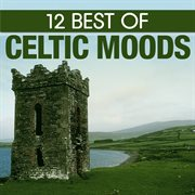 12 best of celtic moods cover image