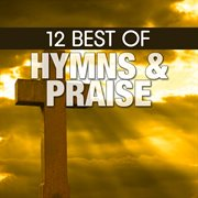 12 best of hymns & praise cover image