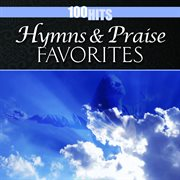 100 hits: hymns & praise favorites cover image