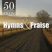 50 hits: hymns & praise favorites cover image