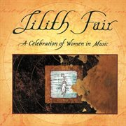 Lilith fair: a celebration of women in music, vol. 1 (live) cover image