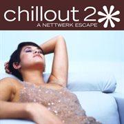 Chillout 2: a nettwerk escape cover image