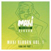 Maxi Reborn, Vol. 1: Funk Dat, Pt. 1