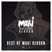 Best of Maxi Reborn Vol. 1-5