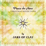 Peace is here: christmas reflections by jars of clay cover image