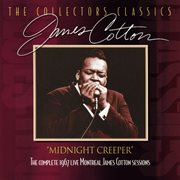 Midnight Creeper (the Complete 1967 Live Montreal James Cotton Sessions)