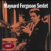Maynard Ferguson Sextet