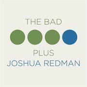 The Bad Plus, Joshua Redman