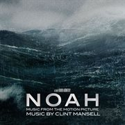 Noah music from the motion picture cover image