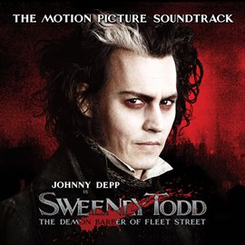 Sweeney Todd, The Demon Barber of Fleet Street, The Motion Picture Soundtrack / Stephen Sondheim