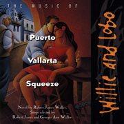 The Music of Puerto Vallarta Squeeze