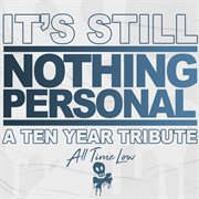 It's still nothing personal: a ten year tribute cover image