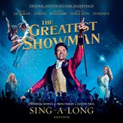 The greatest showman (original motion picture soundtrack) [sing-a-long edition] cover image