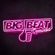 Big Beat Remixed I
