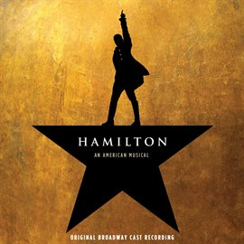 Hamilton - Original Broadway Cast Recording - various artists (streaming music - hoopla)