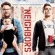 Neighbors (original Motion Picture Soundtrack)