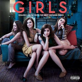 Girls Soundtrack Volume 1: Music From The HBO® Original Series