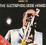 The electrifying eddie harris / plug me in cover image