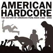American hardcore: the history of american punk rock 1980-1986 cover image