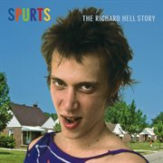 The Richard Hell Story (2013 Remaster)