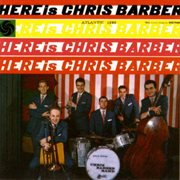 Here Is Chris Barber