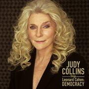 Judy collins sings leonard cohen: democracy cover image