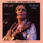 Give yourself to love: recorded live in concert, vol.1 & 2 (live) cover image