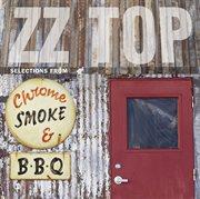 Chrome, smoke & bbq: the zz top box cover image