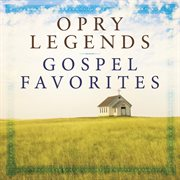 Opry Legends Gospel Favorites