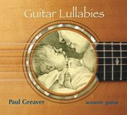 Guitar lullabies: soothing acoustic guitar cover image