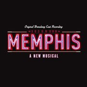 Memphis: A New Musical [original Cast Recording]