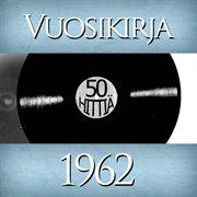 Vuosikirja 1962 - 50 Hittiä