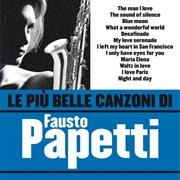 Le Pi ̮belle Canzoni Di Fausto Papetti