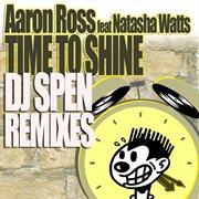 Time to Shine Feat. Natasha Watts, Dj Spen Remixes
