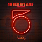 The First Five Years - Insurrection