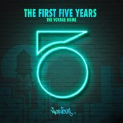 The First Five Years - the Voyage Home