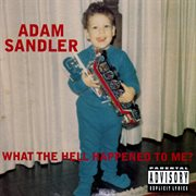 What the hell happened to me? cover image