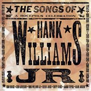 The Songs of Hank Williams Jr