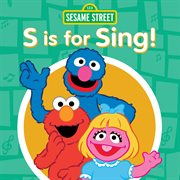 Sesame Street: S Is For Sing!