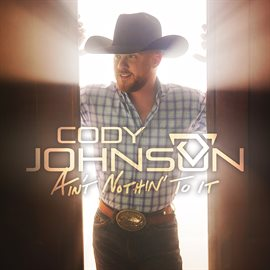 eMusic  — REQUEST · Ain t nothin  to it   Cody Johnson.  United States     CoJo Music Warner Bros. 5ef52feaf29f