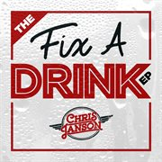 The Fix A Drink Ep