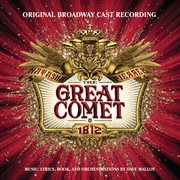 Natasha, Pierre & the great comet of 1812 : original Broadway cast recording cover image