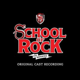 School of rock: the musical : original cast recording