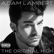 The Original High (Deluxe Version) / Adam Lambert