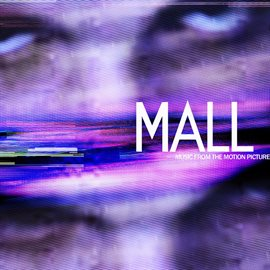 Cover image for MALL (Music From The Motion Picture)