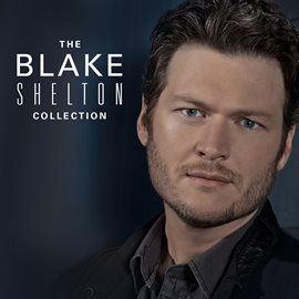 Cover image for The Blake Shelton Collection