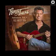 Influence Vol. 1: The Man I Am / Randy Travis