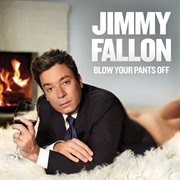 Blow your pants off cover image