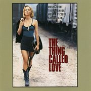 The Thing Called Love (music From the Paramount Motion Picture Soundtrack)