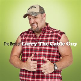 Cover image for The Best Of Larry The Cable Guy
